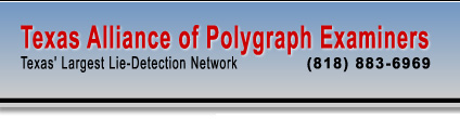 Texas Alliance of Polygraph Examiners - Texas's Largest Lie Detection Network